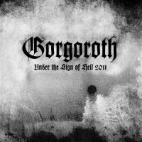 Gorgoroth - Under+the+Sign+of+Hell (2011)