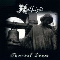 HellLight - Funeral+Doom+%E2%80%93+The+Light+That+Brought+Darkness+%282CD%29 (2012)