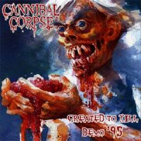 Cannibal+Corpse - Created+To+Kill+%28Demo%29 (1995)