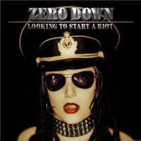 Zero+Down++ - Looking+to+Start+a+Riot (2012)
