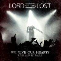 Lord+Of+The+Lost+++ - We+Give+Our+Hearts.+Live+Auf+St.+Pauli (2013)