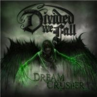 Divided+We+Fall++ - Dream+Crusher (2014)
