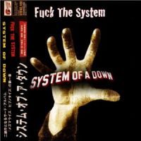 System+of+a+Down+++ - Fuck+The+System (2014)