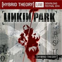 Linkin+Park++ - Hybrid+Theory+%5BLive+At+Download+Festival%5D (2014)