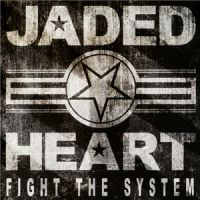Jaded+Heart+++++ - Fight+The+System (2014)