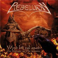 Rebellion++++ - Wyrd+bi%C3%B0+ful+ar%C3%A6d+-+The+History+of+the+Saxons (2015)