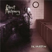 Ghost+Machinery++++ - Evil+Undertow (2015)