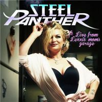 Steel+Panther+++ - Live+From+Lexxi%27s+Mom%27s+Garage (2016)