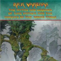 Rick+Wakeman++++ - The+Myths+And+Legends+of+King+Arthur+and+the+Knights+of+the+Round+Table (2016)