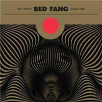 Red+Fang++++ - Only+Ghosts+%5BDeluxe+Edition%5D (2016)