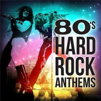 VA+ - 80s+Hard+Rock+Anthems (2016)