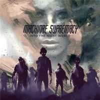 Machinae+Supremacy+ - Into+the+Night+World (2016)