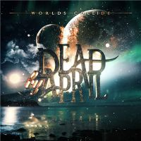Dead+by+April+ - Worlds+Collide (2017)