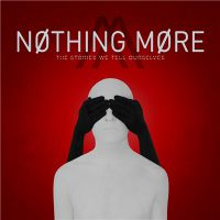 Nothing+More - The+Stories+We+Tell+Ourselves (2017)