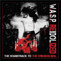 W.A.S.P. - ReIdolized.+The+Soundtrack+To+The+Crimson+Idol+ (2018)