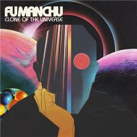 Fu+Manchu - Clone+Of+The+Universe (2018)