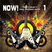 VA - NOW%21+That%27s+What+I+Call+Melodic+Rock (2018)