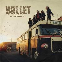 Bullet+ - Dust+to+Gold+ (2018)