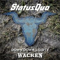 Status+Quo+ - Down+Down+%26+Dirty+At+Wacken (2018)