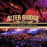 Alter+Bridge+ - Live+at+the+Royal+Albert+Hall+%28feat.+The+Parallax+Orchestra%29 (2018)