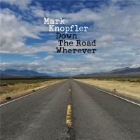 Mark+Knopfler - Down+The+Road+Wherever+%5BDeluxe+Edition%5D+ (2018)