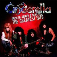 Cinderella+ - Rocked%2C+Wired+%26+Bluesed%3A+The+Greatest+Hits+ (2005)