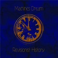 Machines+Dream+ - Revisionist+History (2019)