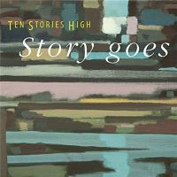 Ten+Stories+High+ - Story+Goes+ (2019)