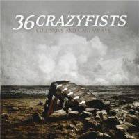 36+Crazyfists - Collisions+and+Castaways (2010)