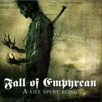 Fall+of+Empyrean+ - +A+Life+Spent+Dying (2010)
