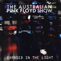 The+Australian+Pink+Floyd+Show+ - Exposed+In+The+Light (2012)