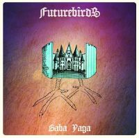 Futurebirds+ - Baba+Yaga+ (2013)